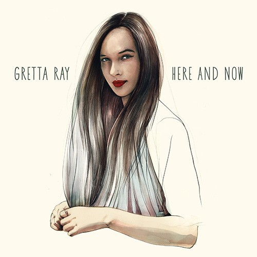 Gretta Ray: Here And Now